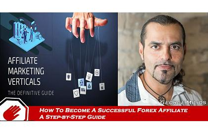 Becoming a Successful Forex Affiliate Marketer. A Step-by-Step