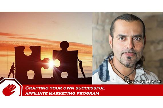 How to Craft your own successful affiliate marketing program
